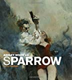 Sparrow Volume 14: Ashley Wood 3 (Sparrow Art Book Series) (160010567X) by None