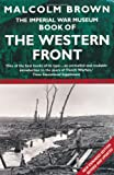 The Imperial War Museum Book of the Western Front (Pan Grand Strategy Series) (0330484753) by Malcolm Brown