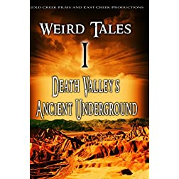 Weird Tales 1: Death Valley's Ancient Underground