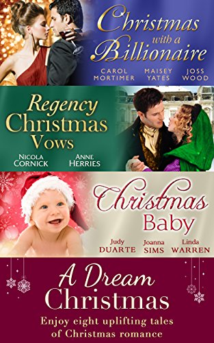 Carole Mortimer - A Dream Christmas (Mills & Boon e-Book Collections): Billionaire under the Mistletoe / Snowed in with Her Boss / A Diamond for Christmas / The Blanchland ... / A Baby For Christmas / Her Christmas Hero