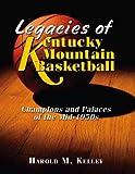 img - for Legacies of Kentucky Mountain Basketball book / textbook / text book