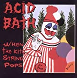echange, troc Acid Bath - When the Kite String Pops
