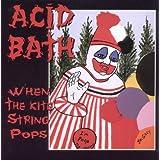 When the Kite String Pops ~ Acid Bath