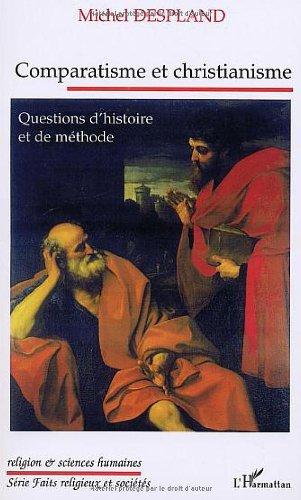 Comparatisme et christianisme : Questions d'histoire et de méthode
