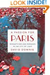 A Passion for Paris: Romanticism and...