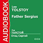 Father Sergius [Russian Edition] | Livre audio Auteur(s) : Leo Tolstoy Narrateur(s) : Dmitry Savin