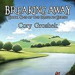 Breaking Away: Book One of the Rabylon Series | Cory Groshek