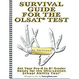 Testing Survival Guide for OLSAT� Test and Practice for Otis-Lennon School Abilities Test� (Testing Survival Guide by TestingMom.com Book 2) ~ Testing Mom