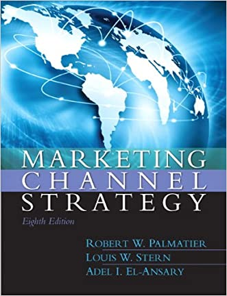 Marketing Channel Strategy: International Edition