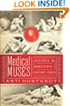 Medical Muses: The Culture Of Hysteri...