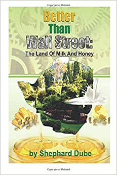 Better Than Wall Street: The Land Of Milk And Honey