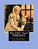 The 1921 Lost Disraeli: A Photo Reconstruction of the George Arliss Silent Film: Volume 4 (The Arliss Archives)