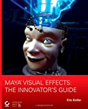 img - for Maya Visual Effects: The Innovator's Guide book / textbook / text book