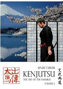 Kenjutsu: The Art of the Samurai Vol 3