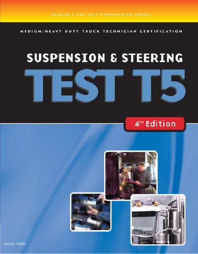 ASE Test Prep: Medium/Heavy Duty Truck: T5 Suspension and Steering - Delmar Cengage Learning - DE-1418048321 - ISBN:1418048321