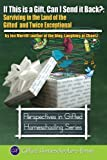 img - for If This is a Gift, Can I Send it Back?: Surviving in the Land of the Gifted and Twice Exceptional book / textbook / text book