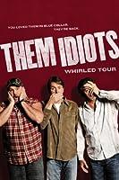 Them Idiots: Whirled Tour