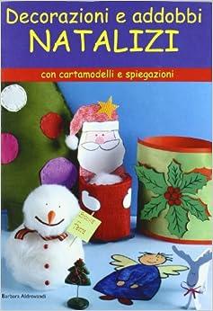 Decorazioni e addobbi natalizi (Italian) Perfect Paperback – January