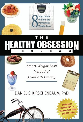 The Healthy Obsession Program: Smart Weight Loss Instead of Low-Carb Lunacy