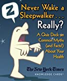 img - for Never Wake A Sleep Walker Really? A Quiz Deck on Common Myths (and Facts!) About Your Health Knowledge Cards Deck book / textbook / text book