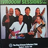 The Vrooom Sessions, April & May 1994: The King Crimson Collectors' Club, Number 8 (October, 1999) by King Crimson