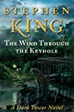 img - for The Wind Through the Keyhole: A Dark Tower Novel book / textbook / text book