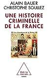 """Afficher """"Une histoire criminelle de la France"""""""