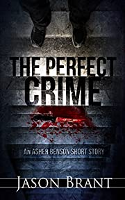 The Perfect Crime: An Asher Benson Short Story