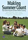 img - for Making Summer Count: How Summer Programs Can Boost Children's Learning (Rand Corporation Monograph) book / textbook / text book
