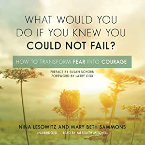 What Would You Do If You Knew You Could Not Fail? Audiobook