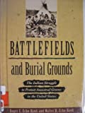 img - for Battlefields and Burial Grounds: The Indian Struggle to Protect Ancestral Graves in the United States book / textbook / text book