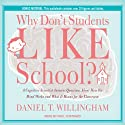 Why Don't Students Like School?: A Cognitive Scientist Answers Questions About How the Mind Works and What It Means for the Classroom (       UNABRIDGED) by Daniel T. Willingham Narrated by Paul Costanzo