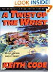 A Twist of the Wrist: The Motorcycle...