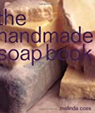 img - for The Handmade Soap Book (The Handmade Series) book / textbook / text book