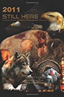 Still Here 2011: An Annual Pictorial of Indianas Native American Community