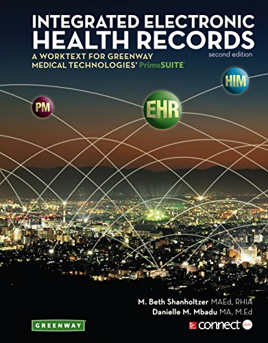Integrated Electronic Health Records: Integrated Electronic Health Records: A Worktext for Greenway Medical Technologies' PrimeSUITE