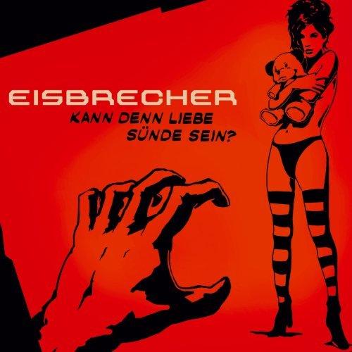 Kann Denn Liebe S?nde Sein (Ltd. ed. ) by Eisbrecher
