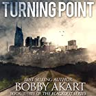 Turning Point: A Post-Apocalyptic EMP Survival Fiction Series: The Blackout Series, Book 3 Hörbuch von Bobby Akart Gesprochen von: Kevin Pierce