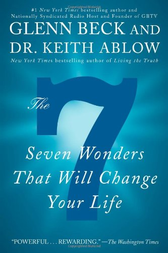 The 7: Seven Wonders That Will Change Your Life, Glenn Beck, Keith Ablow