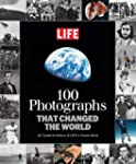 LIFE 100 Photographs that Changed the...