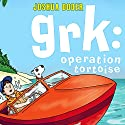 Grk: Operation Tortoise Audiobook by Joshua Doder Narrated by Clive Mantle