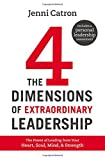 img - for The Four Dimensions of Extraordinary Leadership: The Power of Leading from Your Heart, Soul, Mind, and Strength book / textbook / text book