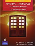 img - for Teaching by Principles: An Interactive Approach to Language Pedagogy (3rd Edition) book / textbook / text book