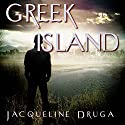 Greek Island (       UNABRIDGED) by Jacqueline Druga Narrated by David Bolden