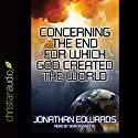 Concerning the End for Which God Created the World (       UNABRIDGED) by Jonathan Edwards Narrated by Sean Runnette
