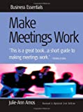 img - for Make Meetings Work: 2nd edition (Business Essentials) book / textbook / text book