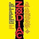 Zodiac: The Shocking True Story of the Nation's Most Bizarre Mass Murderer | Robert Graysmith