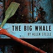 The Big Whale | [Allen M. Steele]