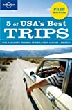 5 of USA s Best Trips: Our Favorite Themed Itineraries Across America (Regional Travel Guide)