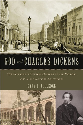 God and Charles Dickens: Recovering the Christian Voice of a Classic Author, Gary L. Colledge